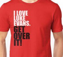 I love Luke Evans. Get Over It! Unisex T-Shirt