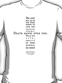 Death hangs over you T-Shirt