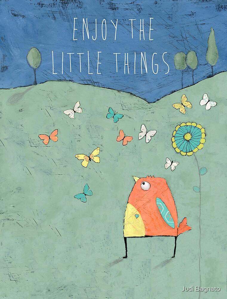 Enjoy the Little Things by Judi Bagnato