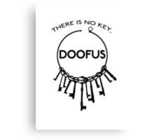 There is No Key, Doofus Canvas Print
