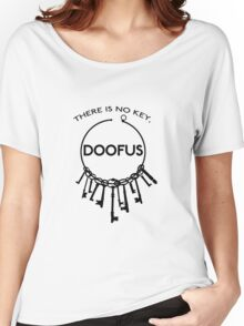There is No Key, Doofus Women's Relaxed Fit T-Shirt