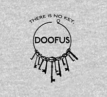 There is No Key, Doofus Unisex T-Shirt