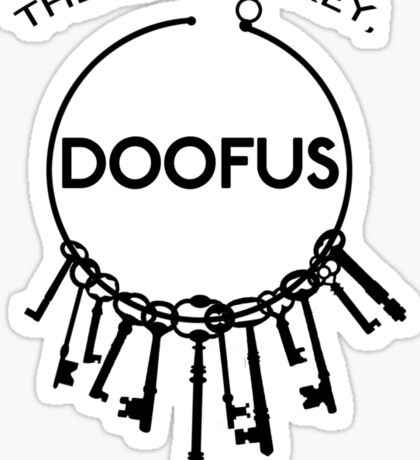 There is No Key, Doofus Sticker