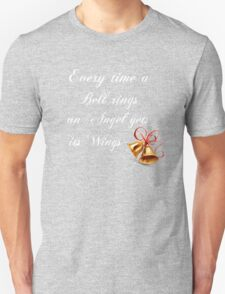 Every Time A Bell Rings An Angel Gets Its WIngs Unisex T-Shirt