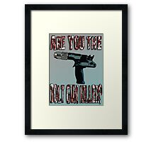Are You The Bolt Gun Killer? Framed Print