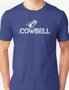 Label Me A Cowbell (White Lettering) T-Shirt