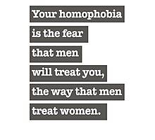 Dear straight homophobic men Photographic Print