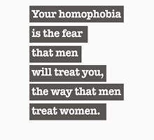 Dear straight homophobic men Unisex T-Shirt