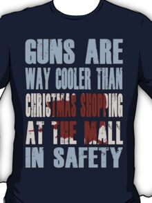 Guns Are Cool - The Mall T-Shirt