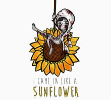 I came in like a SUNFLOWER T-Shirt