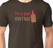 I'm a good vintage with wine glass Unisex T-Shirt