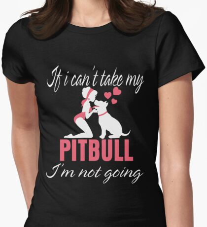 My Pitbull Womens Fitted T-Shirt