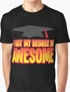 I got my Degree in AWESOME! funny Graduation present Graphic T-Shirt