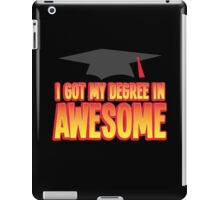 I got my Degree in AWESOME! funny Graduation present iPad Case/Skin