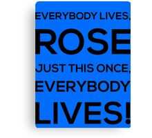 Everybody Lives! -The Doctor Canvas Print