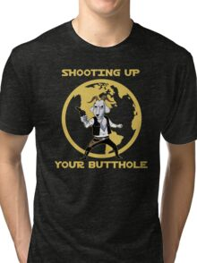 Shooting Up Your Butthole Tri-blend T-Shirt