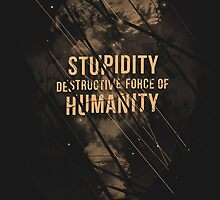 Stupidity by nicebleed