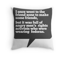 I went to the friend zone once... Throw Pillow