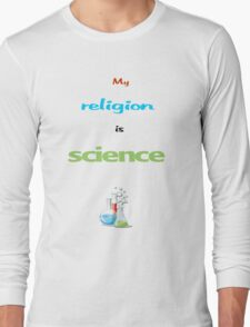 My Religion is Science Long Sleeve T-Shirt