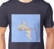 Shellllllls Unisex T-Shirt