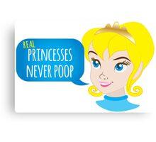 Real princesses never poop Canvas Print