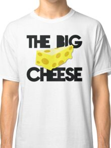 The BIG CHEESE like a boss cheesy humour! Classic T-Shirt