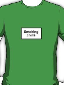 Smoking Chills T-Shirt