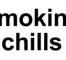 Smoking Chills Sticker