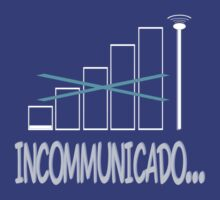 Incommunicado. No bars, no signal. by Weber Consulting