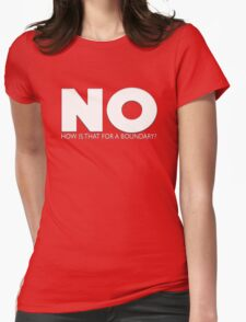 NO How is that for a boundary? Womens Fitted T-Shirt