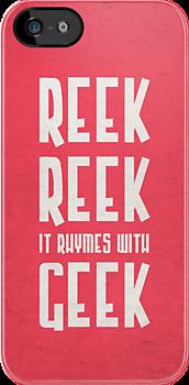 Reek, Reek, it rhymes with Geek (black) by JenSnow