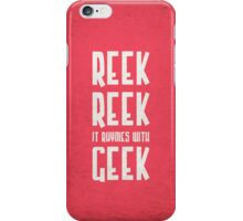 Reek, Reek, it rhymes with Geek (black) iPhone Case/Skin