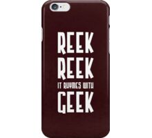 Reek, Reek, it rhymes with Geek iPhone Case/Skin