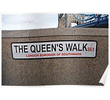 The Queen's Walk sign Poster
