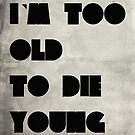 Too old to die young by Nicklas81