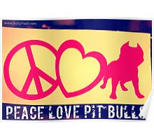 Peace Love Pit Bulls Poster