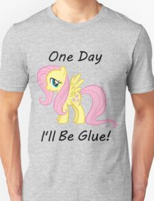 """Flutter Shy """" One Day Ill Be Glue"""" T-Shirt"""