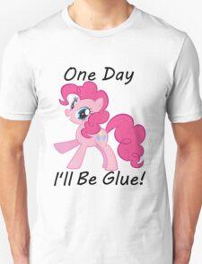 "Pinkie Pie"" One Day Ill Be Glue"" T-Shirt"