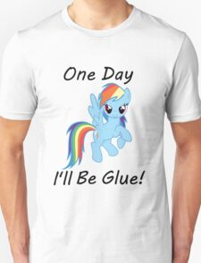 "Rainbow Dash ""One Day Ill Be Glue""  T-Shirt"