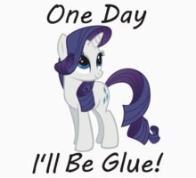 "Rarity ""One Day Ill Be Glue"" by slkr1996"