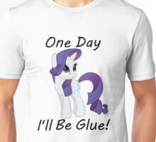 "Rarity ""One Day Ill Be Glue"" Unisex T-Shirt"