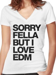Sorry Fella But I Love EDM Women's Fitted V-Neck T-Shirt