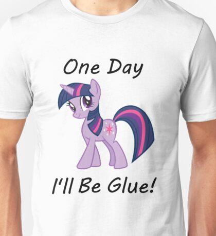 "Twilight Sparkle ""One Day Ill Be Glue"" Unisex T-Shirt"