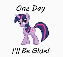 "Twilight Sparkle ""One Day Ill Be Glue"" Unisex T-Shirt"