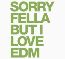 Sorry Fella But I Love EDM (neon) One Piece - Short Sleeve