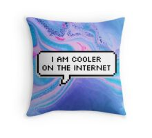 I am Cooler on the Internet Throw Pillow