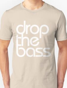 Drop The Bass (white) Unisex T-Shirt