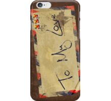 To My Love iPhone Case/Skin