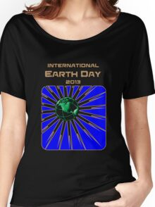 International Earth Day 2013 Women's Relaxed Fit T-Shirt