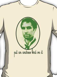 Put An Andrew Bird On It T-Shirt